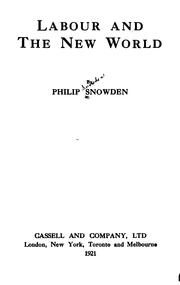 Cover of: Labour and the New World by Philip Snowden Snowden