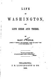 Cover of: Life in Washington, and Life Here and There by Mary Jane Windle