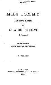 Cover of: Miss Tommy: A Mediaeval Romance. And, In a Houseboat; a Journal by Dinah Maria Mulock Craik