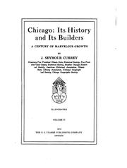 Cover of: Chicago: ITS HISTORY AND ITS BUILDERS | Josiah Seymour Currey