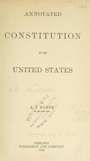Cover of: Annotated Constitution of the United States by Andrew Jackson Baker