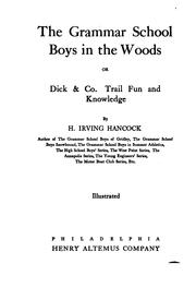 Cover of: The Grammar School Boys in the Woods: Or, Dick & Co. Trail Fun and Knowledge by Harrie Irving Hancock