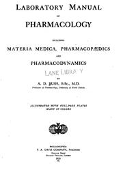 Cover of: Laboratory manual of pharmacology: Including Materia Medica, Pharmacopaedics and Pharmacodynamics by Arthur Dermont Bush