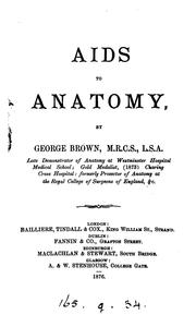 Cover of: Aids to anatomy by George Brown