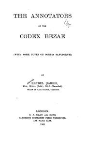 Cover of: The Annotators of the Codex Bezae (with Some Notes on Sortes Sanctorum) | James Rendel Harris