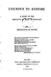 Cover of: Unknown to History: A Story of the Captivity of Mary of Scotland | Charlotte Mary Yonge