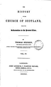Cover of: The history of the Church of Scotland, from the Reformation to the present time by Thomas Stephen