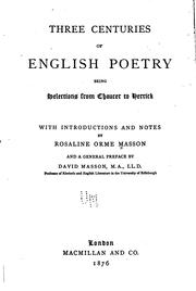 Cover of: Three Centuries of English Poetry: Being Selections from Chaucer to Herrick by Rosaline Orme Masson