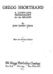 Cover of: Gregg Shorthand: A Light-line Phonography for the Million by John Robert Gregg