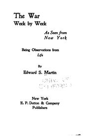 Cover of: The War Week by Week as Seen from New York: Being Observations from Life by Edward Sandford Martin
