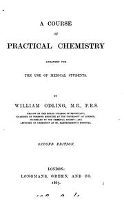 Cover of: A Course of Practical Chemistry: Arranged for the Use of Medical Students by William Odling