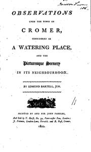 Cover of: Observations upon the town of Cromer ... as a watering place, and ... its neighbourhood by Edmund Bartell