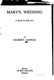 Cover of: Mary's Wedding: A Play in One Act by Gilbert Cannan