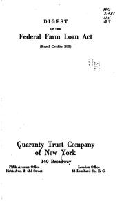 Cover of: Digest of the Federal Farm Loan Act (rural Credits Bill) by Guaranty Trust Company of New York