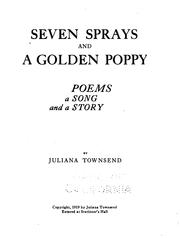 Cover of: Seven Sprays and A Gold Poppy: Poems, a Song and a Story by Juliana Townsend
