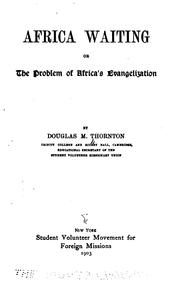 Cover of: Africa Waiting; Or, The Problem of Africa's Evangelization by Douglas Montagu Thornton