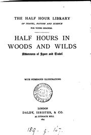 Cover of: Half hours in woods and wilds by Half hours