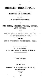 Cover of: The Dublin dissector, or manual of anatomy, by a member of the Royal college of surgeons in Ireland by Dublin dissector