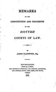 Cover of: Remarks on the Constitution and Procedure of the Scottish Courts of Law by James Glassford