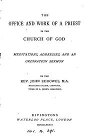 Cover of: The office and work of a priest in the Church of God by John Eddowes