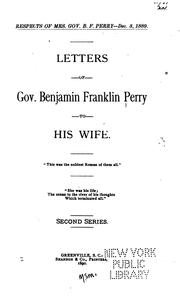 Cover of: Letters of Gov. Benjamin Franklin Perry to His Wife by Benjamin Franklin Perry