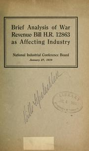 Cover of: Brief analysis of War revenue bill H.R. 12863 as affecting industry | National Industrial Conference Board.