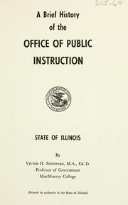 Cover of: A brief history of the Office of Public Instruction, State of Illinois | Victor Herbert Sheppard