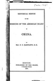 Cover of: Historical Sketch of the Missions of the American Board in China by Samuel Colcord Bartlett
