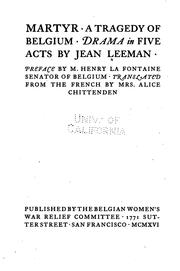 Cover of: Martyr: A Tragedy of Belguim; Drama in Five Acts by Jean Leeman