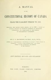 Cover of: A manual of the constitutional history of Canada from the earliest period to 1901 | Bourinot, John George Sir