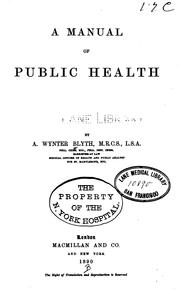 Cover of: A Manual of Public Health by Alexander Wynter Blyth