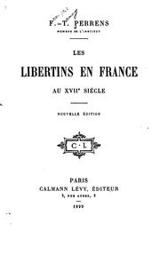 Cover of: Les libertins en France au XVIIe siècle by François Tommy Perrens