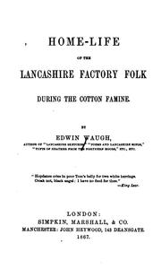 Cover of: Home-life of the Lancashire Factory Folk During the Cotton Famine | Edwin Waugh