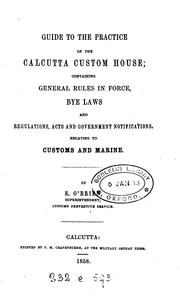 Cover of: Guide to the practice of the Calcutta custom house by E. O'Brien