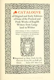 Cover of: Catalogve of original and early editions of some of the poetical and prose works of English writers from Langland to Wither by Grolier Club