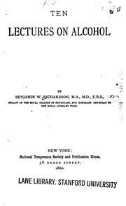 Cover of: Ten lectures on alcohol by Sir Benjamin Ward Richardson