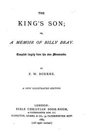 Cover of: The King's Son, Or, A Memoir of Billy Bray: Compiled Largely from His Own Memoranda by Frederick William Bourne