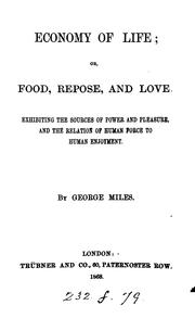 Cover of: Economy of life; or, Food, repose, and love by George Miles