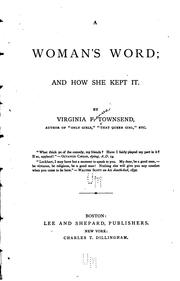 Cover of: A Woman's Word; and how She Kept it by Virginia Frances Townsend
