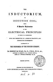 Cover of: The inductorium, or induction coil by Henry Minchin Noad
