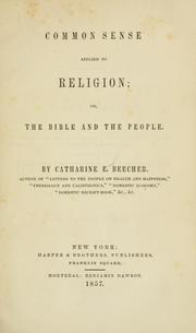 Cover of: Common sense applied to religion | Catharine Esther Beecher