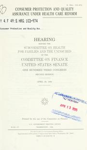 Cover of: Consumer protection and quality assurance under health care reform | United States. Congress. Senate. Committee on Finance. Subcommittee on Health for Families and the Uninsured.