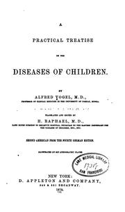 Cover of: A Practical treatise on diseases of children by Alfred Vogel