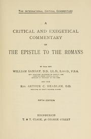 Cover of: A critical and exegetical commentary on the Epistle to the Romans | A. Sanday