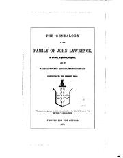 The Genealogy of the Family of John Lawrence, of Wisset, in Suffolk, England, and of Watertown ..