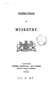 Cover of: Instruction of musketry by War office