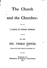 Cover of: The Church and the Churches: A Course of Epiphany Sermons by Thomas Spencer