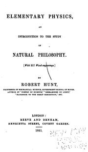 Cover of: Elementary Physics: An Introduction to the Study of Natural Philosophy | Robert Hunt