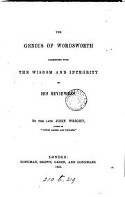 Cover of: The genius of Wordsworth harmonized with the wisdom and integrity of his reviewers by John Wright