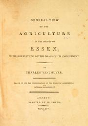Cover of: General view of the agriculture in the county of Essex | Charles Vancouver